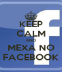 KEEP CALM AND MEXA NO FACEBOOK - Personalised Poster A4 size