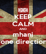 KEEP CALM AND mhani  one direction - Personalised Poster A4 size