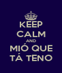 KEEP CALM AND MIÓ QUE TÁ TENO - Personalised Poster A4 size