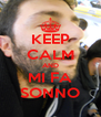 KEEP CALM AND MI FA SONNO - Personalised Poster A4 size