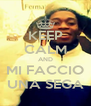 KEEP CALM AND MI FACCIO UNA SEGA - Personalised Poster A4 size