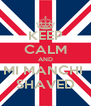 KEEP CALM AND MI MANCHI  SHAVED - Personalised Poster A4 size