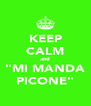 """KEEP CALM and """"MI MANDA PICONE"""" - Personalised Poster A4 size"""