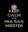 KEEP CALM AND MIA SAN MIESTER - Personalised Poster A4 size