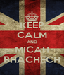 KEEP CALM AND MICAH BHACHECH - Personalised Poster A4 size