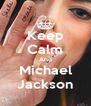 Keep Calm And Michael Jackson - Personalised Poster A4 size