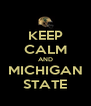 KEEP CALM AND MICHIGAN STATE - Personalised Poster A4 size