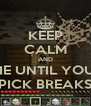 KEEP CALM AND MIE UNTIL YOUR PICK BREAKS - Personalised Poster A4 size