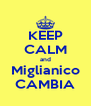 KEEP CALM and Miglianico CAMBIA - Personalised Poster A4 size