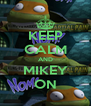 KEEP CALM AND MIKEY ON - Personalised Poster A4 size