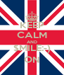KEEP CALM AND $MILE:-) ON - Personalised Poster A4 size