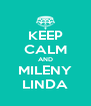 KEEP CALM AND MILENY LINDA - Personalised Poster A4 size