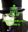 KEEP CALM AND MILHO, MILHO WONKA  - Personalised Poster A4 size