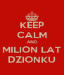 KEEP CALM AND MILION LAT DZIONKU - Personalised Poster A4 size