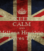 KEEP CALM AND Millena Hipólito  Loves TW - Personalised Poster A4 size