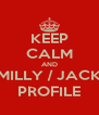 KEEP CALM AND MILLY / JACK PROFILE - Personalised Poster A4 size