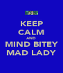 KEEP CALM AND MIND BITEY MAD LADY - Personalised Poster A4 size