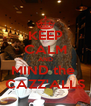 KEEP CALM AND MIND the  CAZZ'ALLS - Personalised Poster A4 size