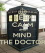 KEEP CALM AND MIND THE DOCTOR - Personalised Poster A4 size