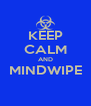 KEEP CALM AND MINDWIPE  - Personalised Poster A4 size