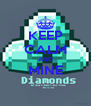 KEEP CALM AND MINE  - Personalised Poster A4 size