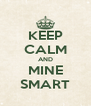 KEEP CALM AND MINE SMART - Personalised Poster A4 size