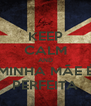 KEEP CALM AND MINHA MÃE É PERFEITA - Personalised Poster A4 size