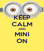 KEEP CALM AND MINI ON - Personalised Poster A4 size