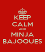 KEEP CALM AND MINJA BAJOQUES - Personalised Poster A4 size