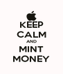 KEEP CALM AND MINT MONEY - Personalised Poster A4 size