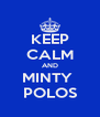 KEEP CALM AND MINTY  POLOS - Personalised Poster A4 size