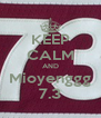 KEEP CALM AND Mioyenggg 7.3 - Personalised Poster A4 size
