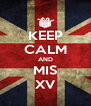 KEEP CALM AND MIS XV - Personalised Poster A4 size