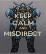 KEEP CALM AND MISDIRECT  - Personalised Poster A4 size