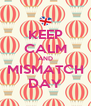 KEEP CALM AND MISMATCH DAY - Personalised Poster A4 size