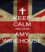 KEEP CALM AND MISS AMY WINEHOUSE - Personalised Poster A4 size
