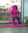 KEEP CALM AND MISS KITABOO - Personalised Poster A4 size