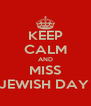 KEEP CALM AND MISS MORIAH JEWISH DAY SCHOOL - Personalised Poster A4 size