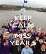 KEEP CALM AND MISS YEAR 5 - Personalised Poster A4 size