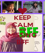 KEEP CALM AND MISSING BFF - Personalised Poster A4 size
