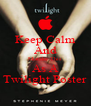 Keep Calm And Mistake This As A Twilight Poster - Personalised Poster A4 size