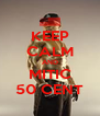 KEEP CALM AND MITIC 50 CENT - Personalised Poster A4 size