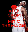 KEEP CALM AND MITIC THE MAGIK - Personalised Poster A4 size