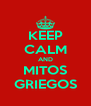 KEEP CALM AND MITOS GRIEGOS - Personalised Poster A4 size