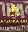 KEEP CALM AND MITROKOLOFLATZOKARAGIANOPOULOS  - Personalised Poster A4 size