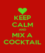 KEEP CALM AND MIX A COCKTAIL - Personalised Poster A4 size