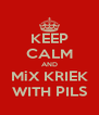 KEEP CALM AND MiX KRIEK WITH PILS - Personalised Poster A4 size