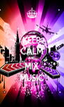 KEEP CALM AND MIX MUSIC - Personalised Poster A4 size