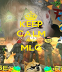 KEEP CALM AND MLG  - Personalised Poster A4 size