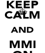 KEEP CALM AND MMI ON - Personalised Poster A4 size
